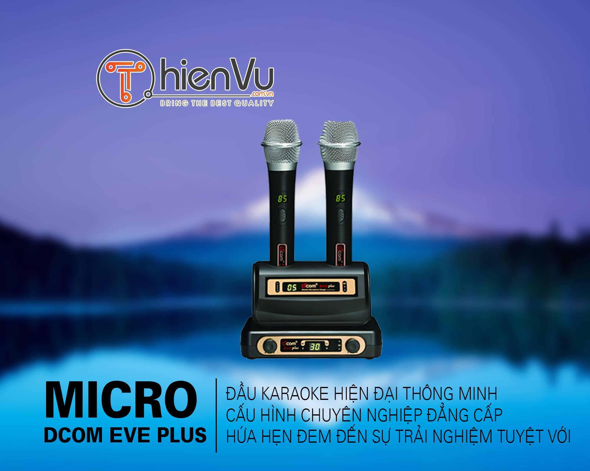 Micro Dcom Eve Plus cao cấp